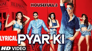 Pyar Ki Full Video Song with Lyrics | HOUSEFULL 3 | Shaarib & Toshi