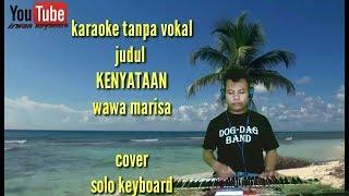 Karaoke keyboard tanpa vokal judul KENYATAAN