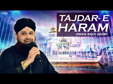 tajdar-e-haram-|-ramzan-naats-|-owais-raza-qadri-special-|-urdu-naats