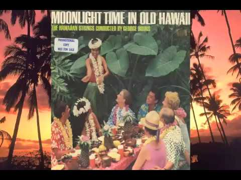 Moonlight Time in Old Hawaii - George Bruns and the Hawaiian Strings - Full Album Restored