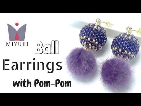 How to make Ball Earrings with Miyuki and Pom-Pom