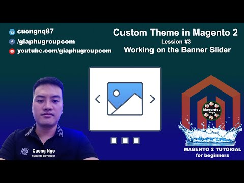 Custom Theme in Magento 2 - Lession #3 Working on the Banner Slider