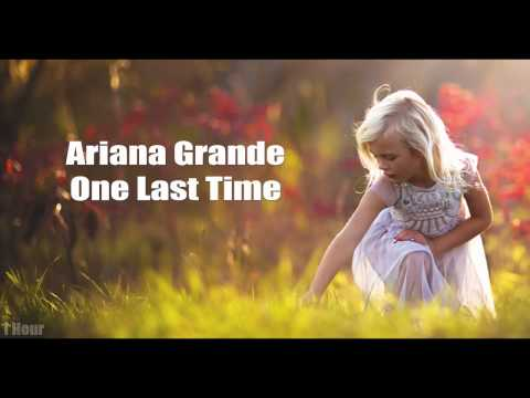 [1 HOUR] Ariana Grade - One Last Time