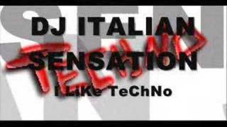 Dj Italian Sensation - I LiKe TeChNo