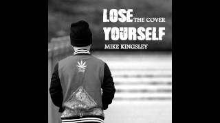 [Audio] Lose Yourself - Cover by Mike Kingsley