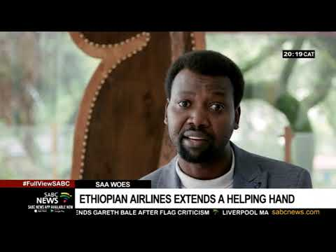 Ethiopian Airlines Ready To Assist SAA To Stay Afloat