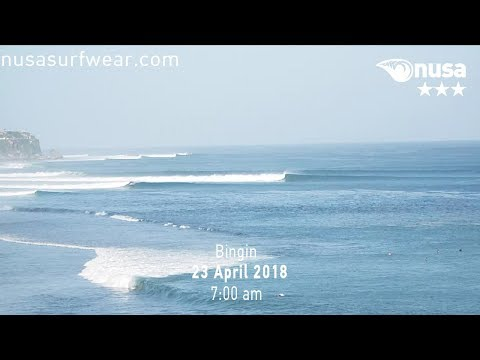 23 - 04 - 2018 /✰✰✰✰ / NUSA's Daily Surf Video Report from the Bukit, Bali.