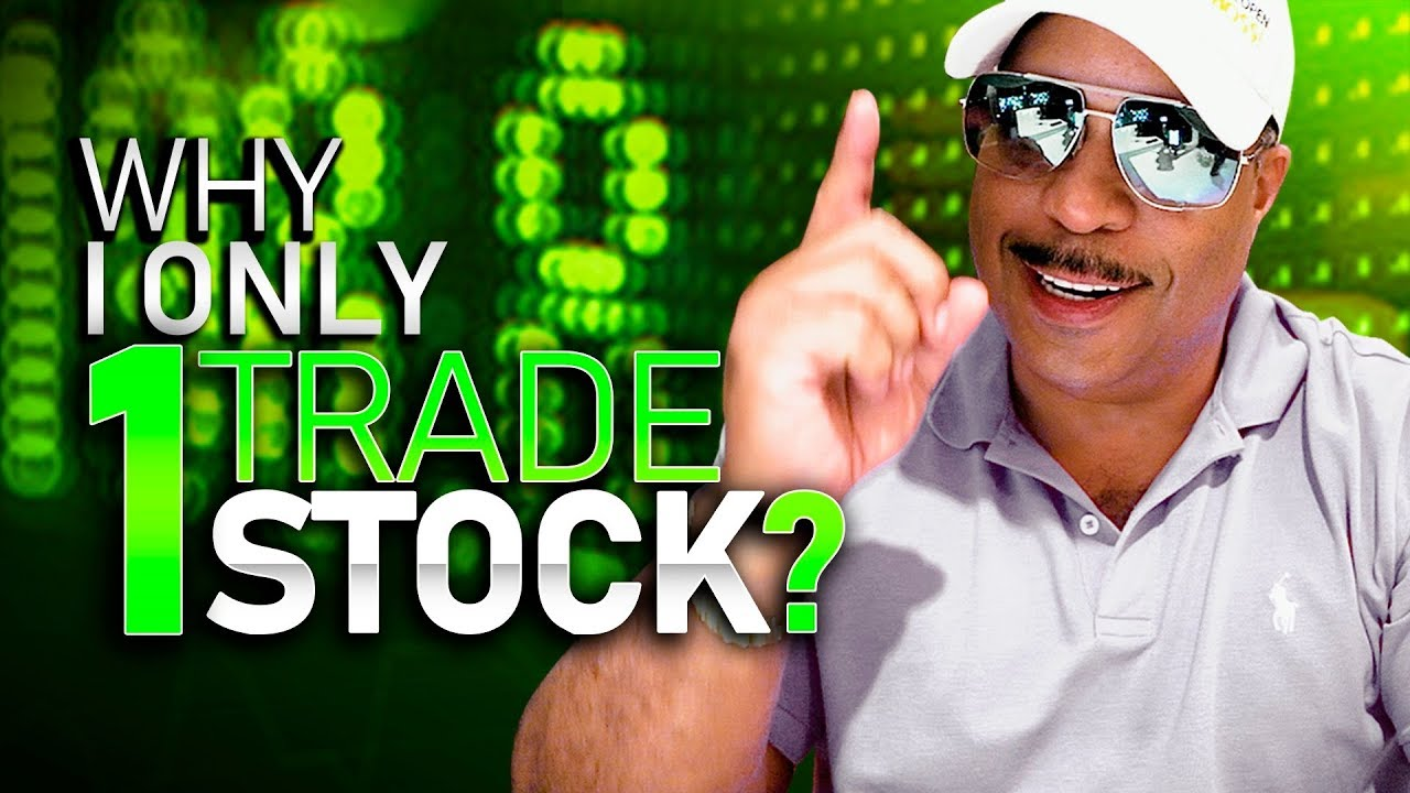 Why I Only Trade One Stock And Why You Should Too
