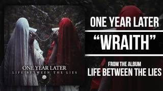 One Year Later - Wraith