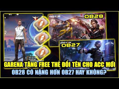Free Fire   Garena Tặng FREE Thẻ Đổi Tên Cho Acc Mới - OB28 Có Nặng Hơn OB27 Không?   Rikaki Gaming