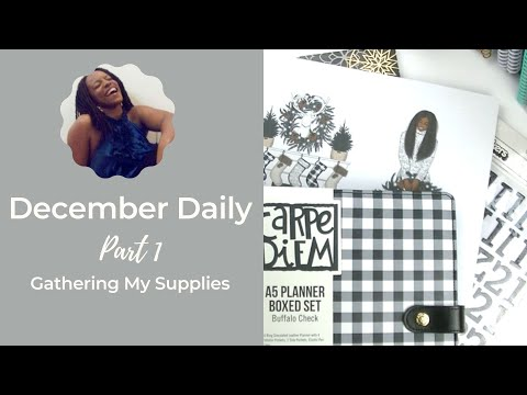 December Daily Part 1: Gathering Supplies