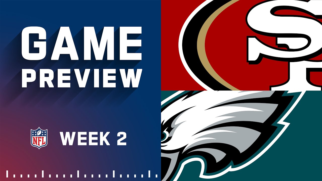 Eagles vs. 49ers Week 2 game preview and predictions