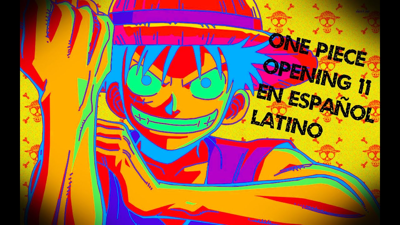 One Piece Opening 11 En Español Latino - YouTube