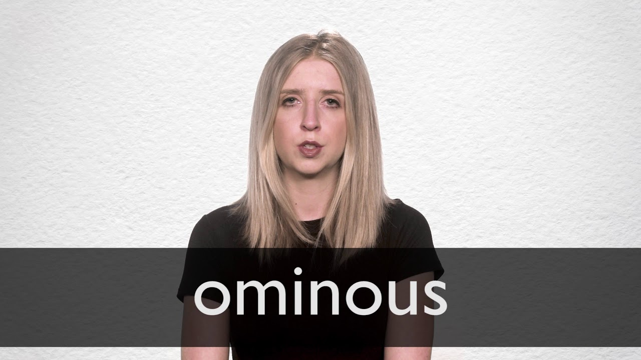 How to pronounce OMINOUS in British English