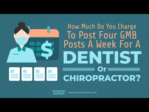 How Much Do You Charge For A Service That Provides Four GMB Posts A Week For A Dentist Or Chiropract