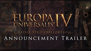 Europa Universalis IV: Cradle of Civilization - Announcement Trailer