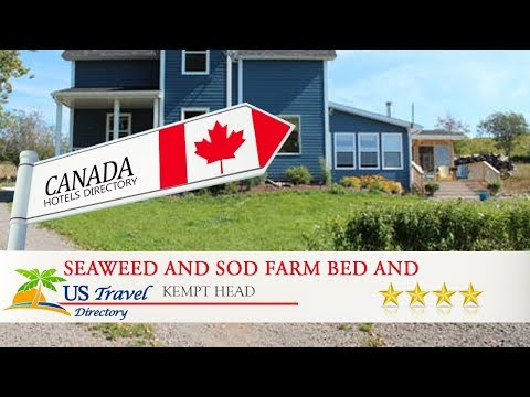 Seaweed and Sod Farm Bed and Breakfast - Kempt Head Hotels, Canada