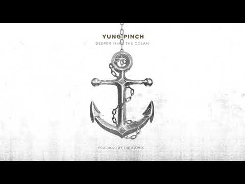 Yung Pinch - Deeper Than The Ocean (Prod. The Atomix)