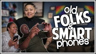 OLD FOLKS & SMARTPHONES!