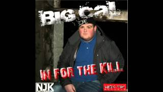 Big Cal - In For The Kill (FREE DOWNLOAD)