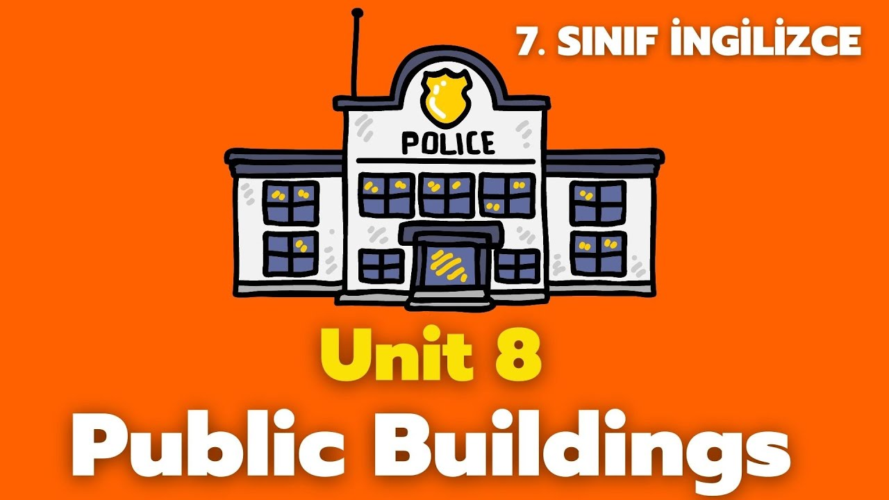 7. SINIF İNGİLİZCE 8. ÜNİTE KONU ANLATIMI | PUBLIC BUILDINGS