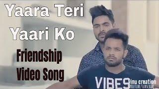 Yaara Teri Yari Ko Maine Toh Khuda Mana | best friendship |  FULL VIDEO SONG