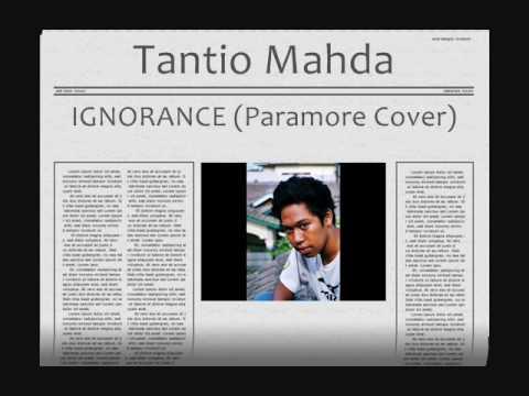 Tantio Mahda - Ignorance (Paramore Cover).wmv