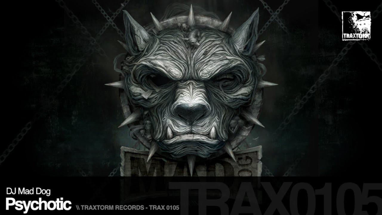 Dj Mad Dog Psychotic Traxtorm Records Trax 0105 Youtube