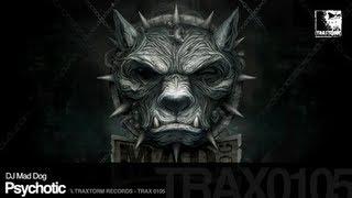 DJ Mad Dog - Psychotic (Traxtorm Records - TRAX 0105)