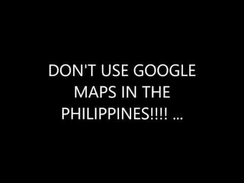 DONT USE GOOGLE MAPS IN THE PHILIPPINES