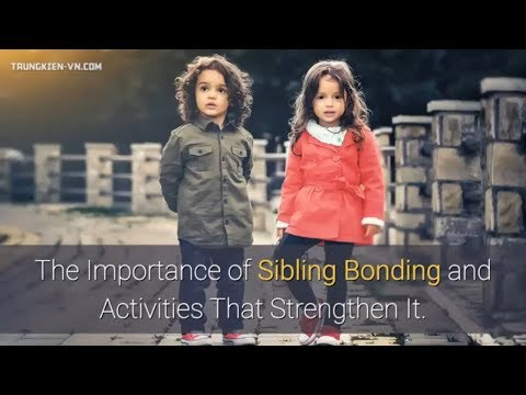 The Importance of Sibling Bonding and Activities That Strengthen It.