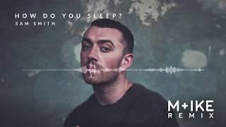 Sam Smith How Do You Sleep M ike Remix.mp3