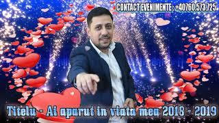 Titelu - Ai aparut in viata mea 2018 - 2019 manele noi 2018 CELE MAI NOI MANELE 2018