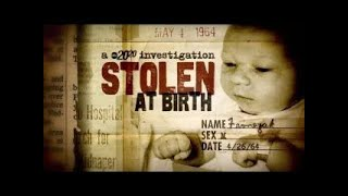 20/20 Stolen At Birth A 2020 Investigation