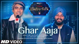 GHAR AAJA: ELECTRO FOLK | Jubin Nautiyal, Juggy Sandhu | Aditya Dev & Javed Bashir | Rocky Shiv
