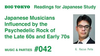 Japanese Musicians Influenced by the Psychedelic Rock of the Late 60s and Early 70s