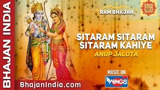 Shree Ram Bhajan - Sitaram Sitaram, Sitaram Kahiye by Anup Jalota on Bhajan India