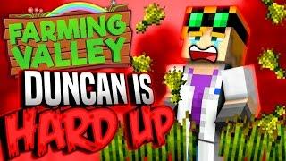Minecraft Farming Valley #23 - Duncan Is Hard Up