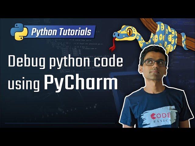 7. Debug Python code using PyCharm [Python 3 Programming Tutorials]