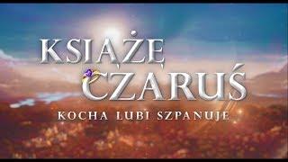 Książę Czaruś - Zwiastun PL (Official Trailer)