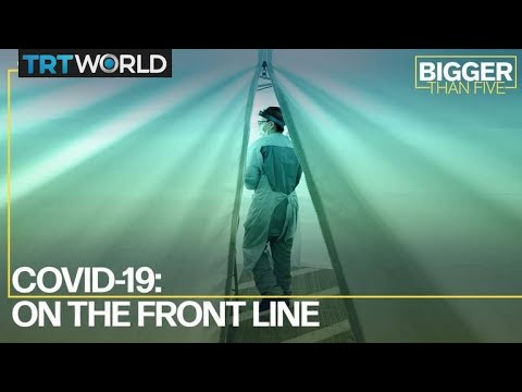 COVID-19: On The Front Lines | Bigger Than Five
