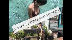 Day Trip to High Springs Florida l Travel Vlog