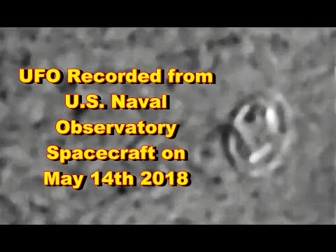 UFO Recorded from US Naval Observatory Spacecraft on May 14th 2018