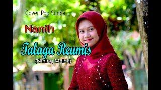 TALAGA REUMIS (Nining Meida) - Nanih # Pop Sunda Cover