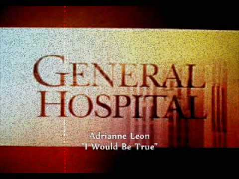General Hospital Songs - I Would Be True