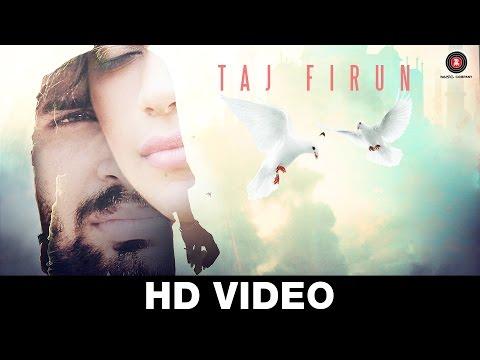 Taj Firun - Full Video Song | Vijay Prakash Sharma & Veronika Rajput
