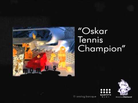 Momus's Oskar Tennis Champion Commercial