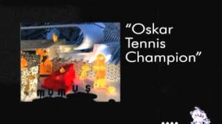Watch Momus Oskar Tennis Champion video
