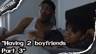 Having 2 boyfriends part 3