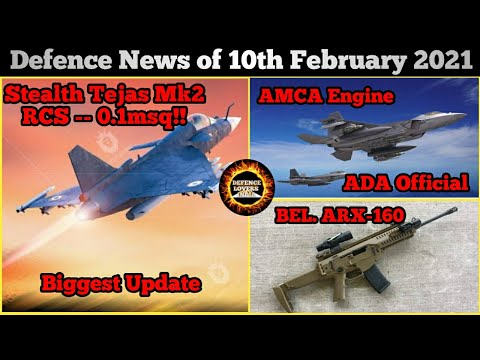 Defence updates and news of 10 February 2021, Tejas Mk2 latest update , Amca Latest update , BEL.